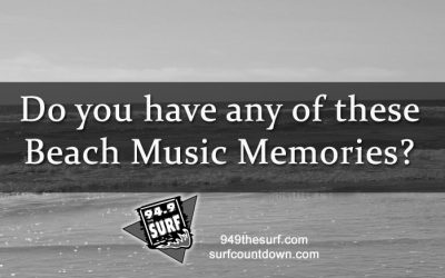 Do you have any of these Beach Music Memories?