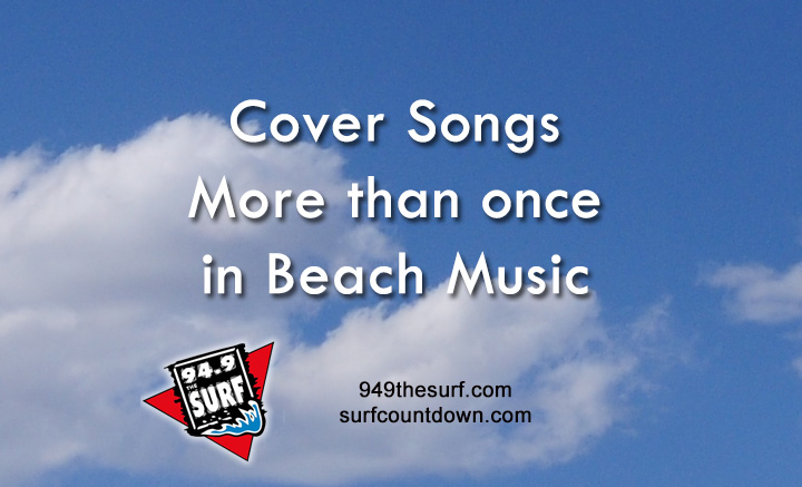 Can you Name Cover Songs in Beach Music Covered more than Once?