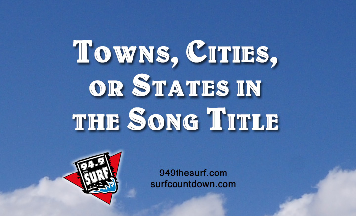 Can you name songs with towns, cities or states in the Song Title?
