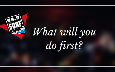 What will you do first chance you get?